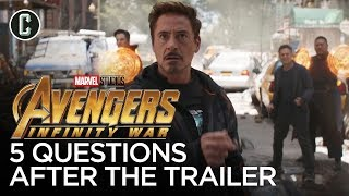 Avengers: Infinity War - 5 Questions After Watching the Trailer