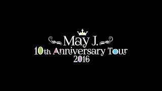 活動10周年となる2016年のLIVE TOURの東京公演として2016年7月3日に中野サンプラザにて行われた「May J. 10th Anniversary Tour 2016 @中野サンプラザ ...