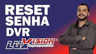Reset da Senha do DVR Luxvision