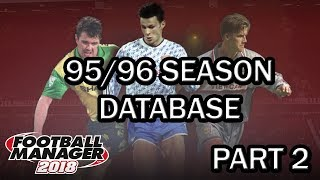 Football Manager 2018 Experiment: 95/96 Season Database - FM18 Experiment - Part 2