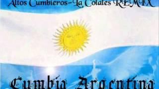 Cumbia Argentina-Altos Cumbieros-La Colales REMIX