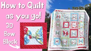 How To Quilt As You Go: Create A 3D Bow Block! (Beginner Friendly)