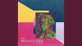 Provided to YouTube by TuneCore Baila la Vida · AIDO Baila la Vida ...