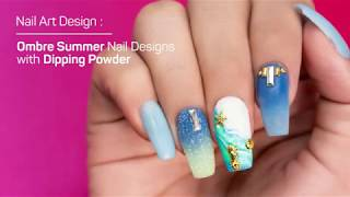 Ombre Summer Nail Designs With Dipping Powder Youtube