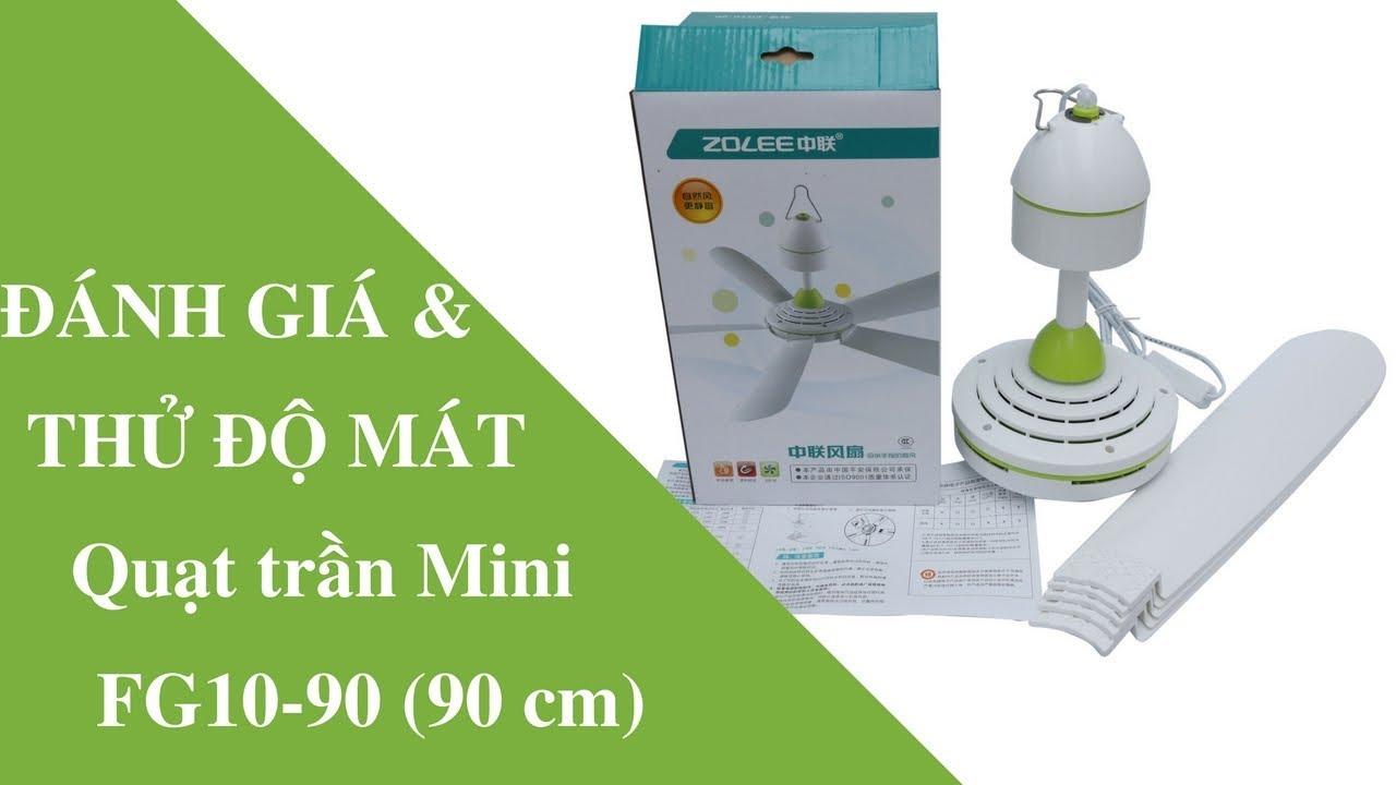 Quạt trần mini 90cm – Đánh giá và test thử độ mát quạt trần mini loại trung FG10-90