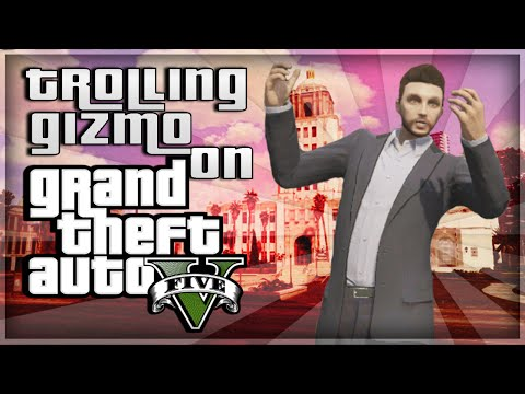Trolling Gizmo On Grand Theft Auto 5!
