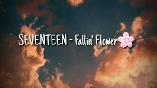 SEVENTEEN - Fallin' Flower (Lyrics)