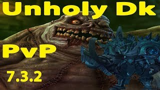 Unholy DK PvP, World of Warcraft Patch 7.3.2.