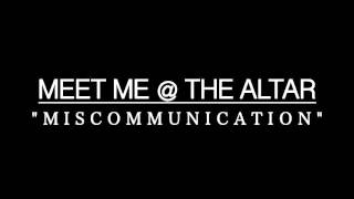 Meet Me @ The Altar - Miscommunication (Vocal Cover)