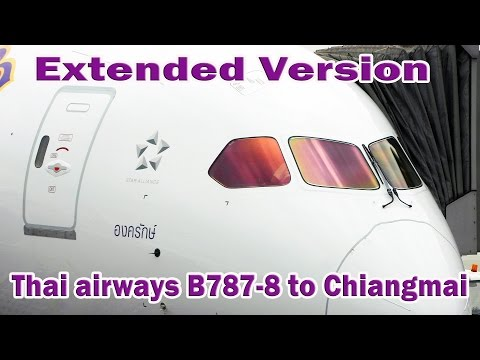 Extended Version Thai airways B787-8 Bangkok to ChiangMai TG110 การบินไทย