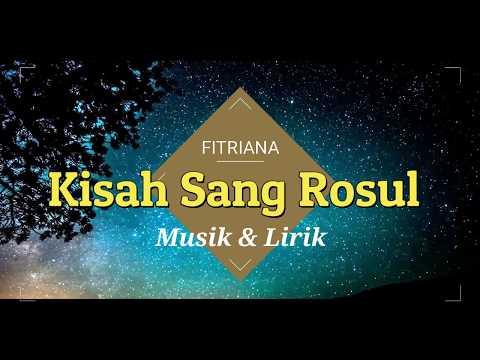 Kisah Sang Rosul ( HABIB RIZIEQ ) Cover By FITRIANA ( Musik & Lirik )