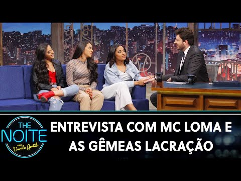 Entrevista com MC Loma e as Gêmeas Lacração   The Noite 170719