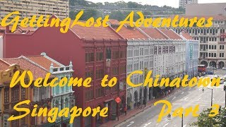 GettingLost Adventures : The History of the Places and Streets of Chinatown, Singapore. Part 3 Mp3
