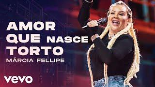 Márcia Fellipe - Amor Que Nasce Torto (Ao Vivo Em Fortaleza / 2020)