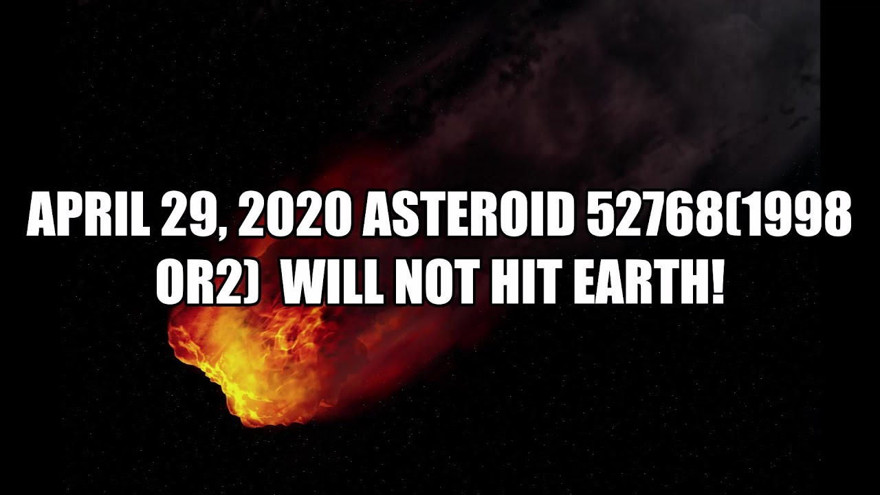 Download April 29, 2020 Asteroid 52768(1998 OR2)  WILL NOT HIT EARTH!