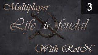 Life is Feudal Your Own - Multiplayer Gameplay with RotN - Episode 3