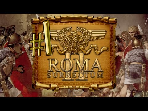 Lets Play: Roma Surrectum 2 (Total War: Rome Mod) - Ep. 1 by DiplexHeated