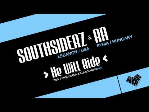 Southsiderz - He will ride feat. RA (Doc-T Production Killa Sound Remix)