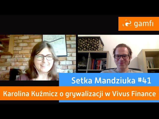 Setka Mandziuka #41 (Gamfi): Grywalizacja w Vivus Finance