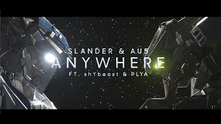 Download SLANDER & Au5 - Anywhere ft. shYbeast & PLYA [Official Lyric Video]