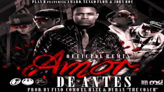 Amor de Antes (OfficialRemix) - Amaro Ft. Plan B,Ñengo flow y Jory Boy