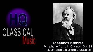 BRAHMS - Symphony No.1 in C Minor, Op.68 - III. Un poco allegretto e grazioso - HQ Classical Music