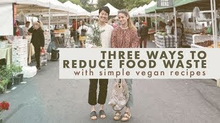 3 Cooking Methods to Reduce Food Waste & Simple Vegan Recipes | Alli Cherry & Simply By Christine