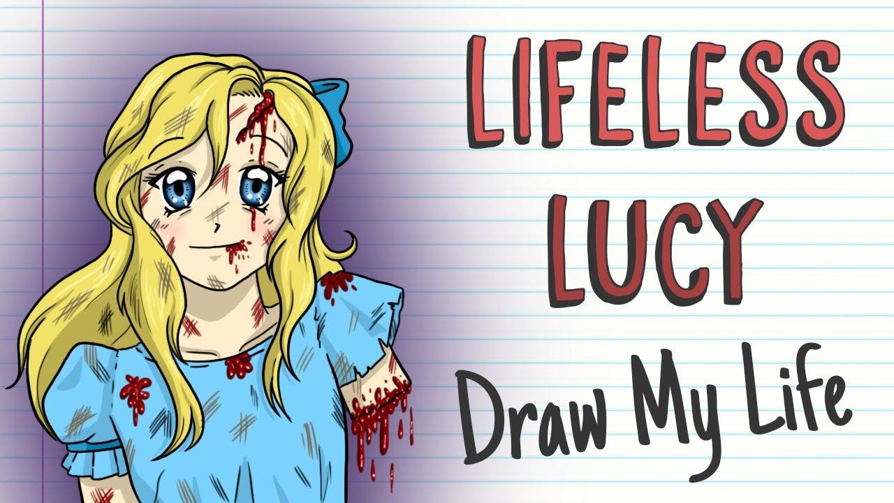 LIFELESS LUCY | Draw My Life