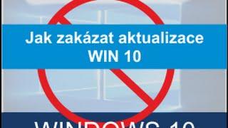 Jak zakázat aktualizace WINDOWS 10