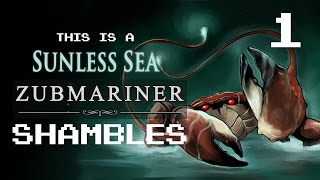 Sunless Sea Zubmariner Ep 1 - Ruffletrumps Gone Wild (with Liam Welton)