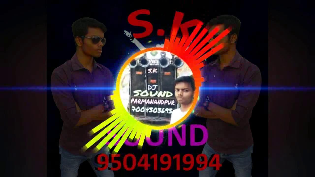 Aaj raat ka seen bana le-Remix By S K DJ SOUND PARMANANDPUR(ASHISH KR  SHARMA-CHHOTU)