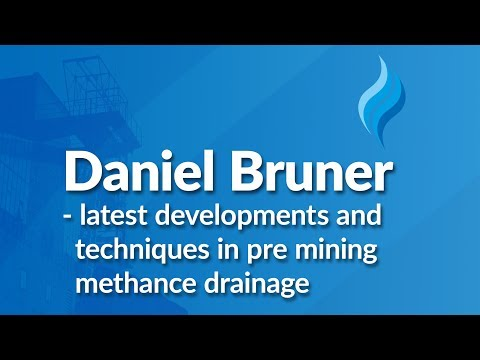 Daniel Bruner - Latest developments and techniques in pre mining methance drainage