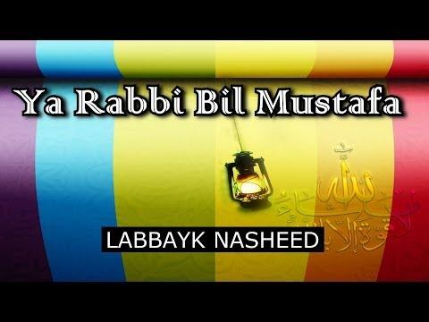 Ya Rabbi Bil Mustafa - Labbayk (subtitles) | HD