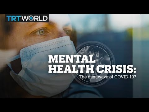 MENTAL HEALTH CRISIS: The next wave of COVID-19?