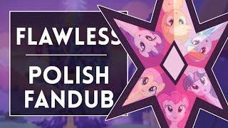 ◄ MLP:FiM- Flawless (Polish fandub)