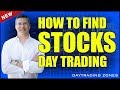 Day Trading How to Find Stocks  (2018)