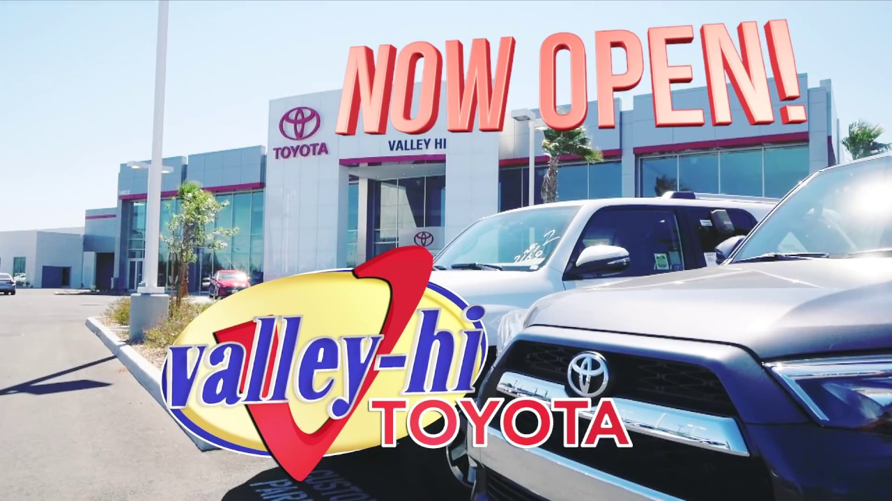 The All New Valley Hi Toyota Is Now Open