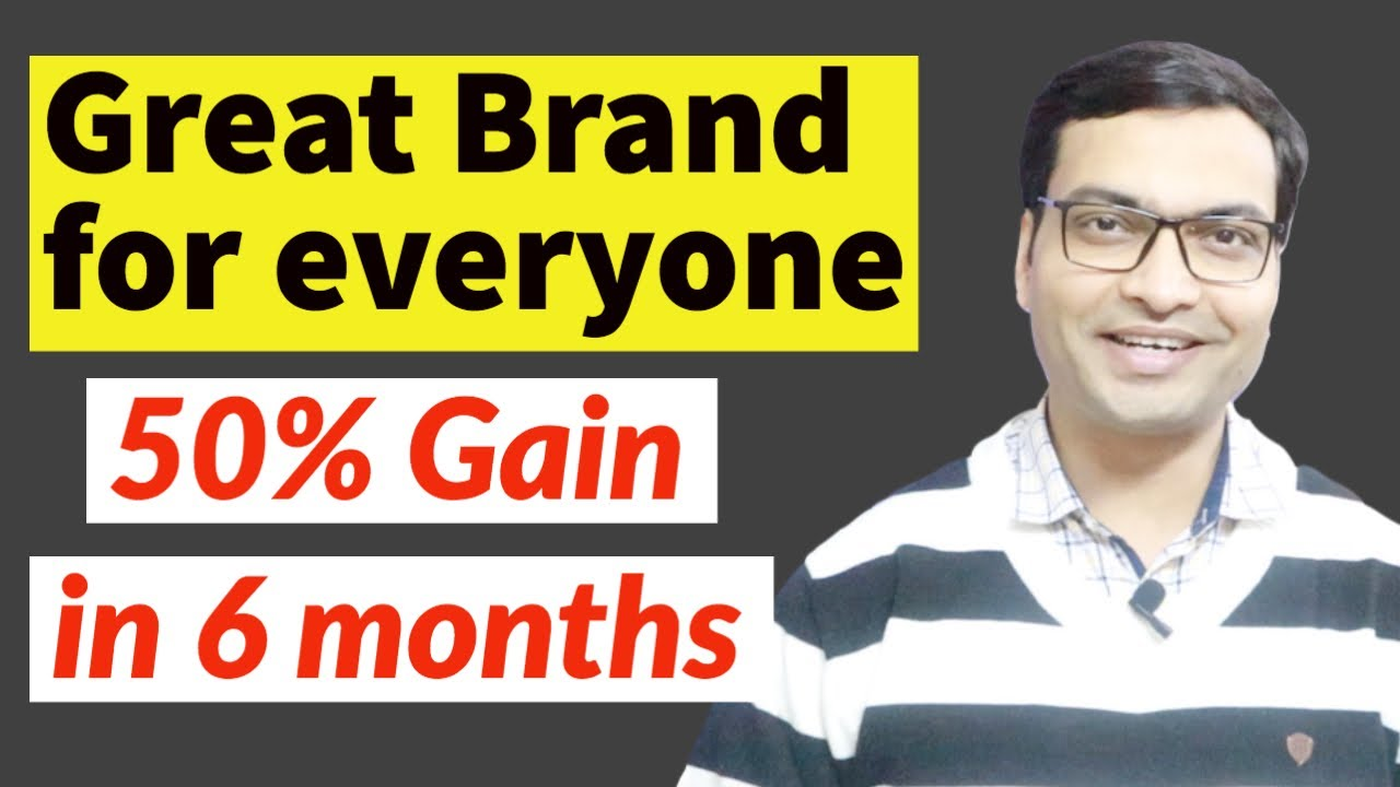 Great Brand for 50% Gain in 6 months