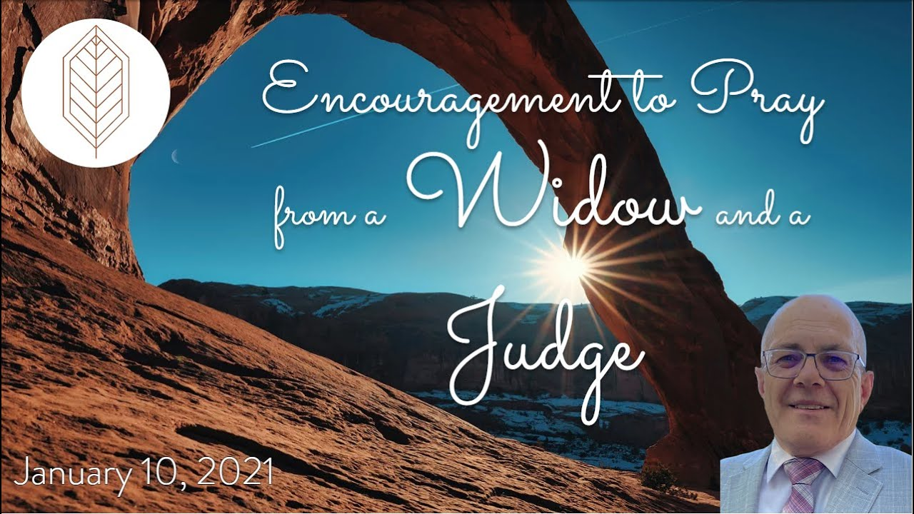 Encouragement to Pray from a Widow and a Judge