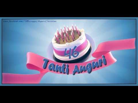 Auguri Buon Compleanno 46 Anni.46 Anni Buon Compleanno Youtube