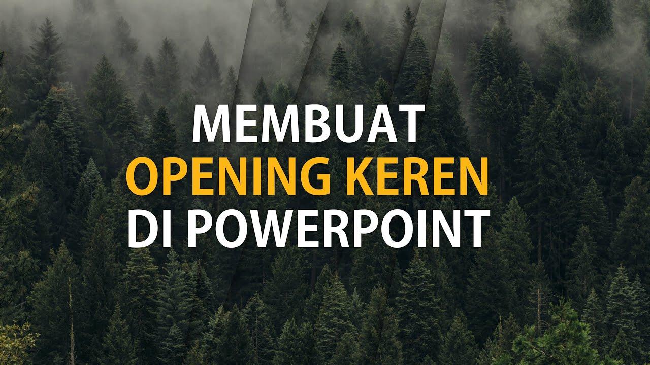 Tutorial: Cara Membuat Opening Presentasi PowerPoint Keren dan Menarik