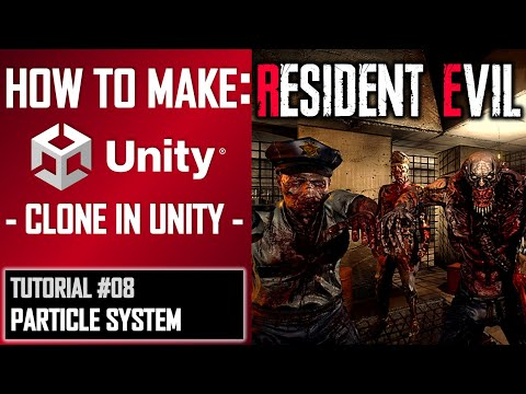 HOW TO MAKE A RESIDENT EVIL GAME IN UNITY - TUTORIAL #08 - PARTICLE SYSTEMS thumbnail