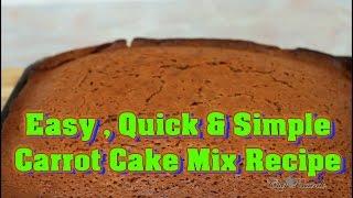 Easy , Quick & Simple Carrot Cake Mix Recipe