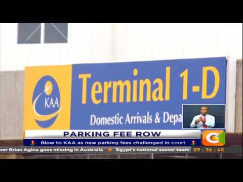 Blow to KAA as new parking fees challenged in court