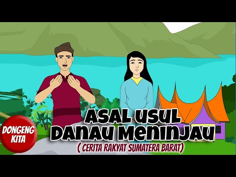 Asal Usul Danau Meninjau Cerita Rakyat Sumatera Barat Dongeng Kita Youtube