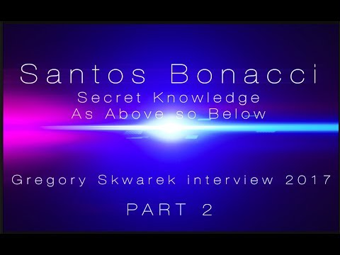 Napisy PL Part 2  432 Hz Santos Bonacci Secret Knowledge -  Grzegorz Skwarek interview 2017