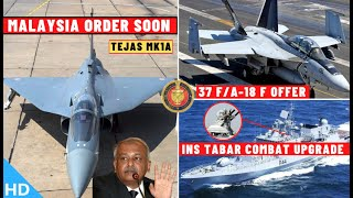 Indian Defence Updates : Malaysia Tejas Order,37 FA-18 F Offer,INS Tabar Upgrade,IIT Innovation Hub