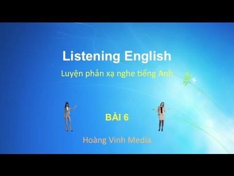 Luyện nghe nói phản xạ tiếng Anh – Bài 6