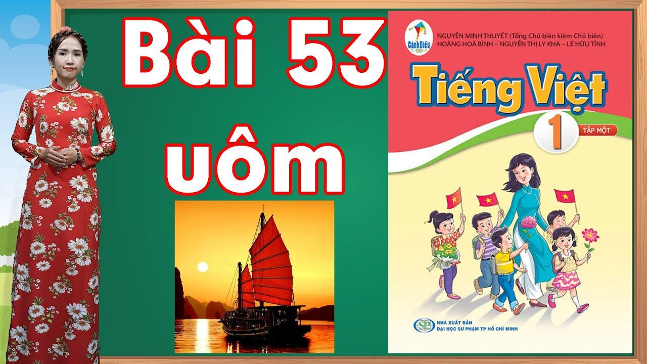 Tiếng việt lớp 1 sách cánh diều - Bài 53 |Học vần uôm |learn vietnamese |bảng chữ cái tiếng việt