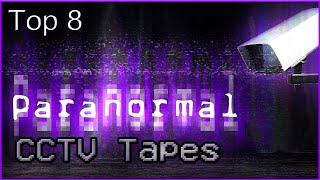 Top 8 Paranormal CCTV Tapes